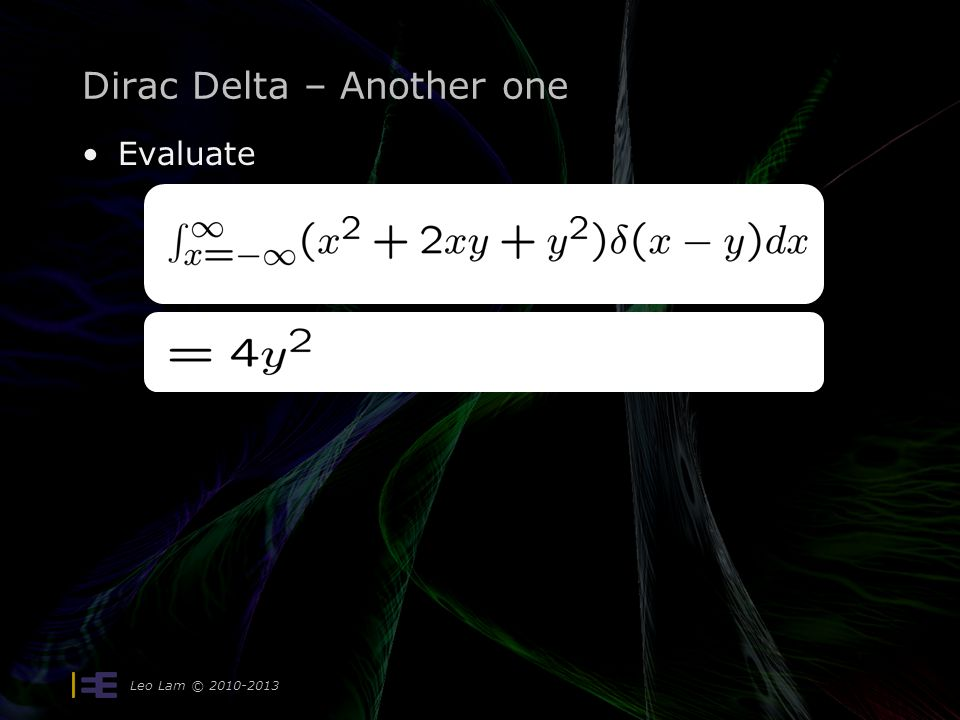 Dirac Delta – Another one Evaluate Leo Lam © 2010-2013
