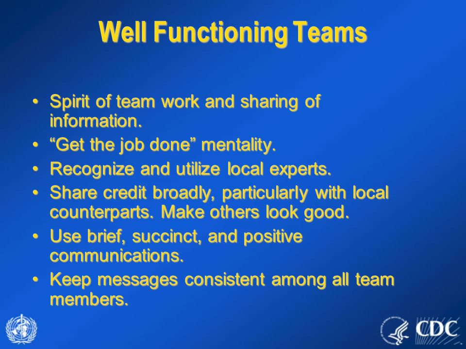 "Well Functioning Teams Spirit of team work and sharing of information.Spirit of team work and sharing of information. ""Get the job done"" mentality.""Ge"