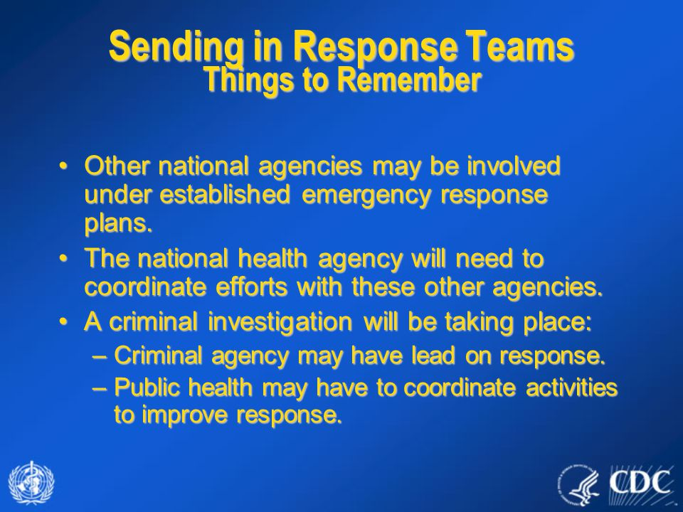 Other national agencies may be involved under established emergency response plans.Other national agencies may be involved under established emergency