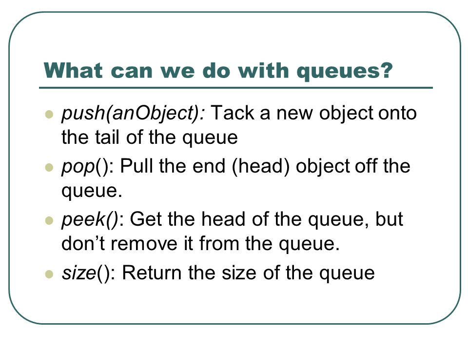What can we do with queues.