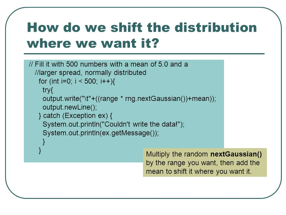 How do we shift the distribution where we want it.