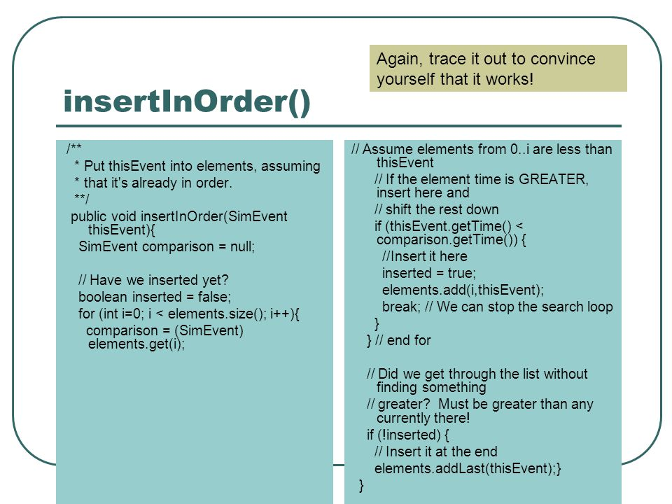 insertInOrder() /** * Put thisEvent into elements, assuming * that it s already in order.