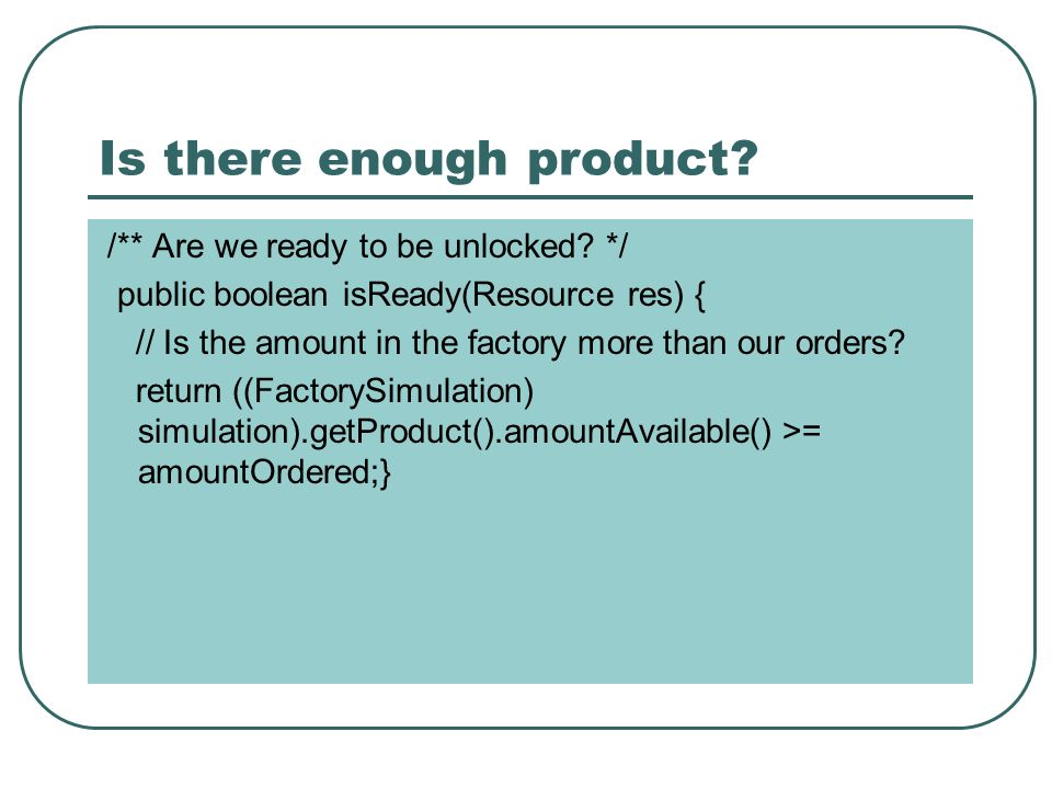 Is there enough product. /** Are we ready to be unlocked.