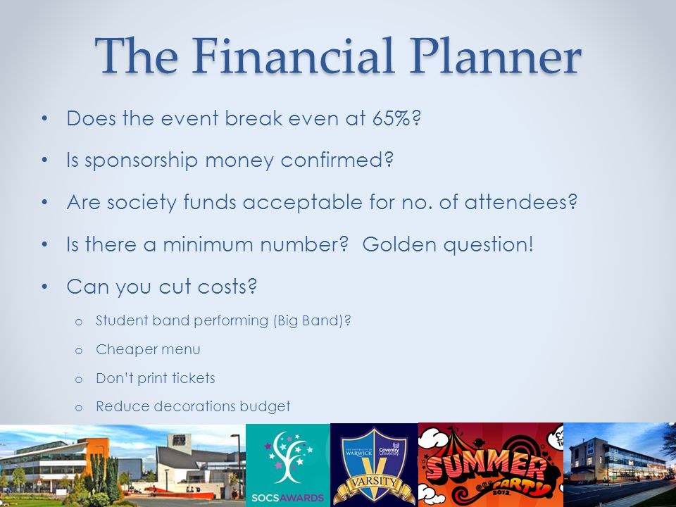 The Financial Planner Does the event break even at 65%.
