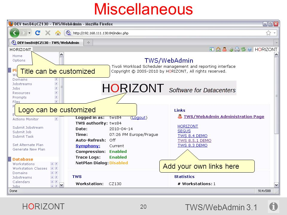 HORIZONT 20 TWS/WebAdmin 3.1 Miscellaneous Add your own links here Logo can be customized Title can be customized
