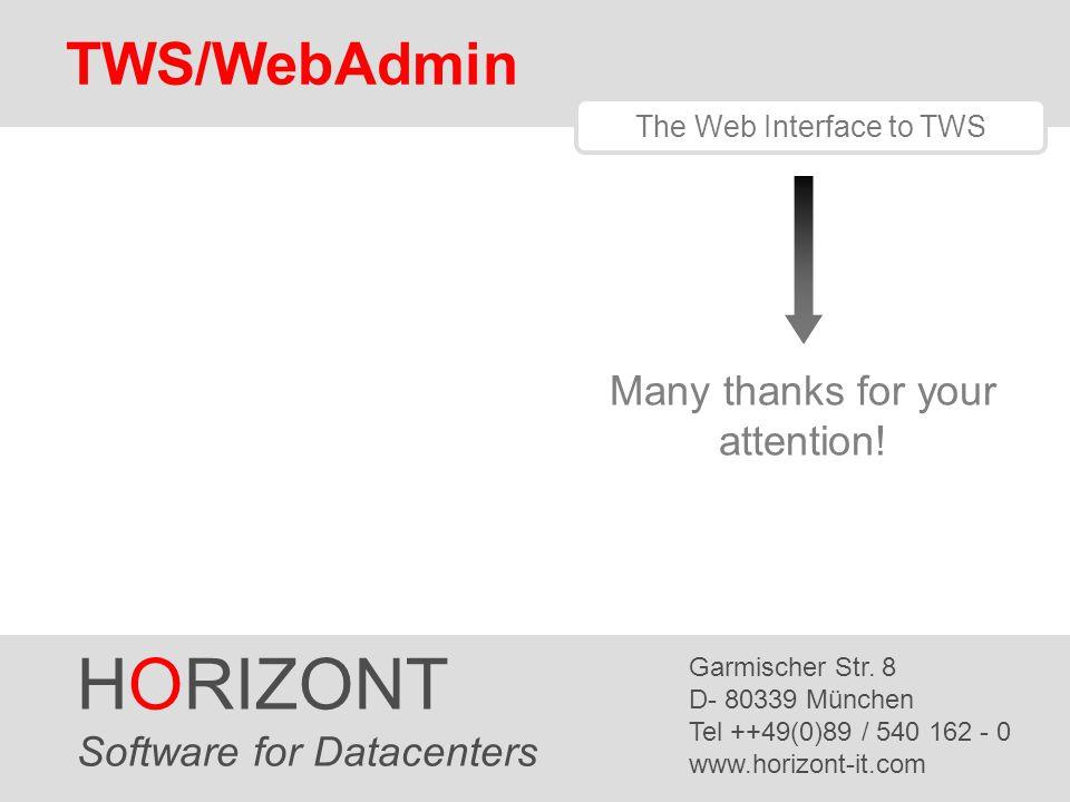 HORIZONT 27 TWS/WebAdmin 3.1 HORIZONT Software for Datacenters Garmischer Str. 8 D- 80339 München Tel ++49(0)89 / 540 162 - 0 www.horizont-it.com TWS/