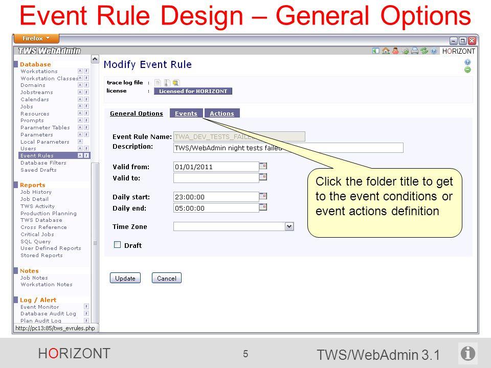 HORIZONT 16 TWS/WebAdmin 3.1 Scheduled Time Filtering Scheduled time filtering is important for monitoring jobstreams.