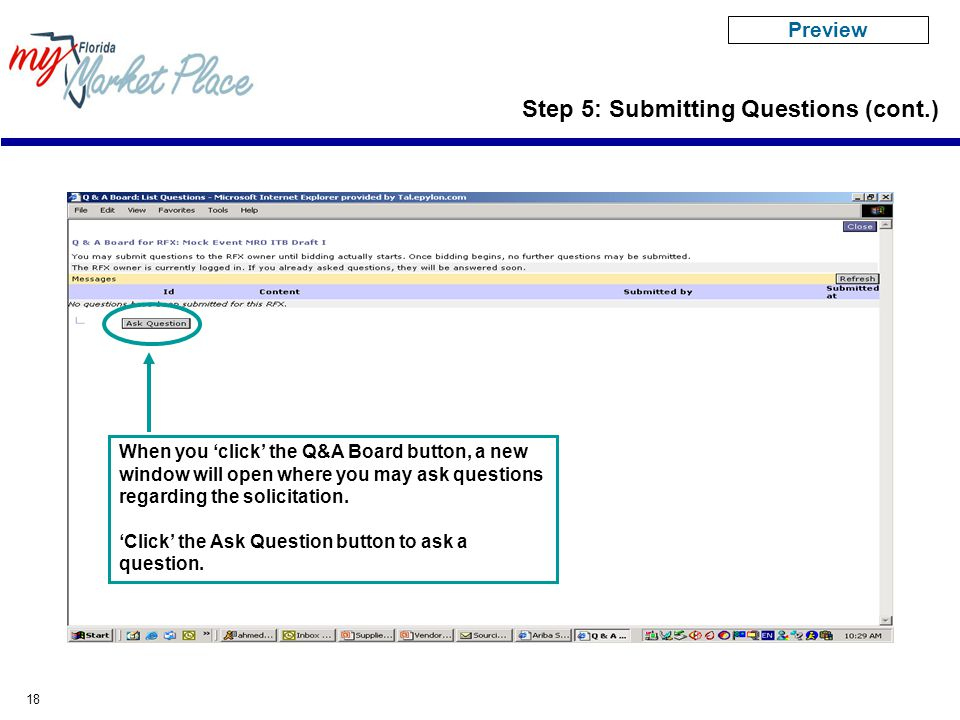 18 When you 'click' the Q&A Board button, a new window will open where you may ask questions regarding the solicitation.