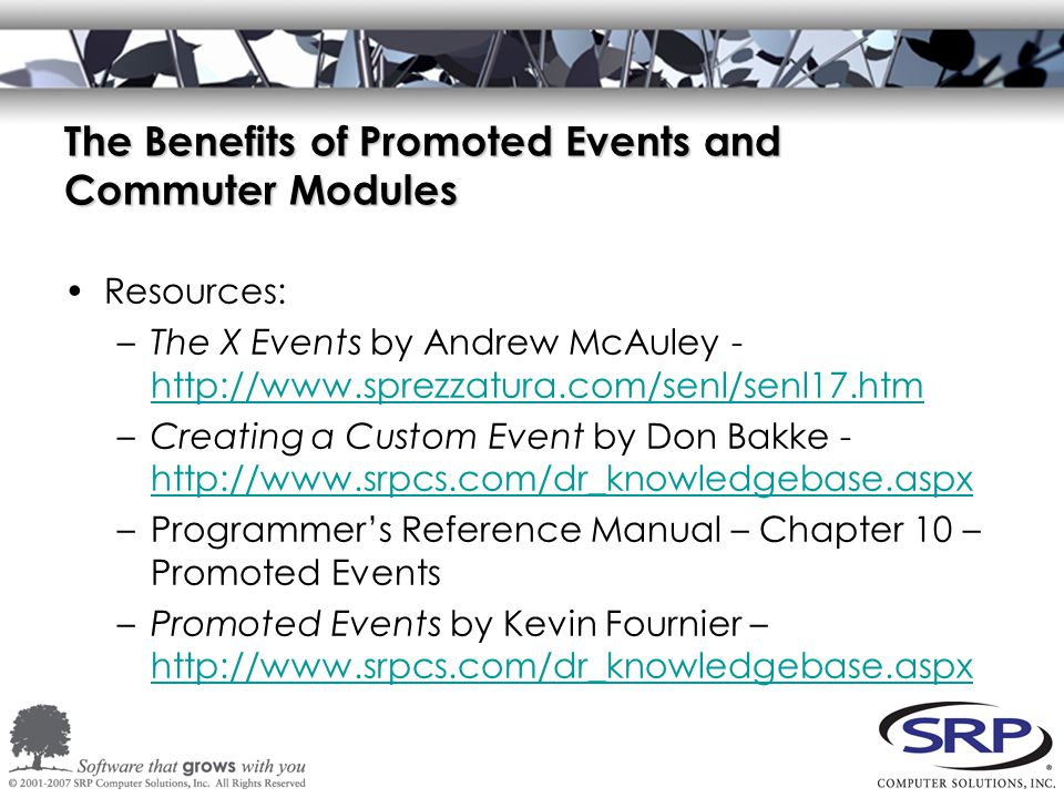 The Benefits of Promoted Events and Commuter Modules Resources: –The X Events by Andrew McAuley - http://www.sprezzatura.com/senl/senl17.htm http://ww