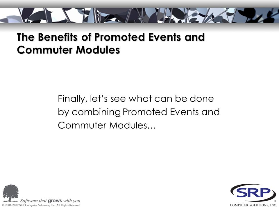 The Benefits of Promoted Events and Commuter Modules Finally, let's see what can be done by combining Promoted Events and Commuter Modules…