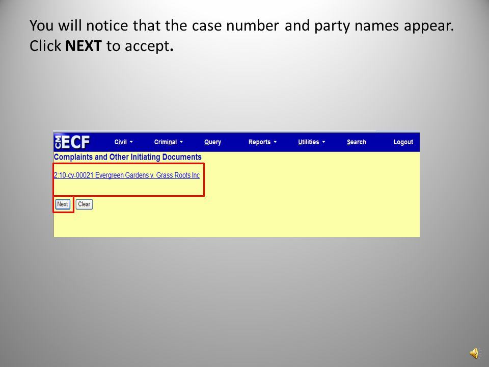 ECF will automatically open the event Complaints and Initiating Documents and populate your case number.