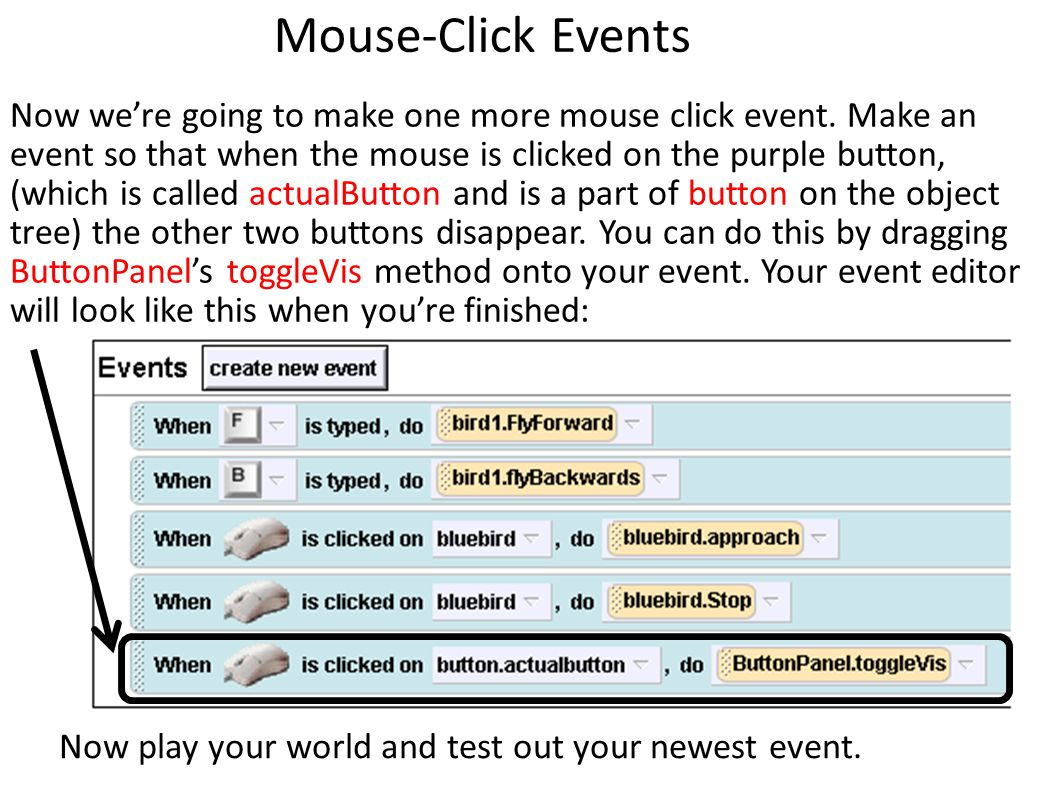 Mouse-Click Events Now we're going to make one more mouse click event.