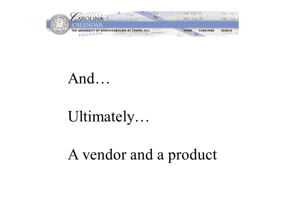 And… Ultimately… A vendor and a product