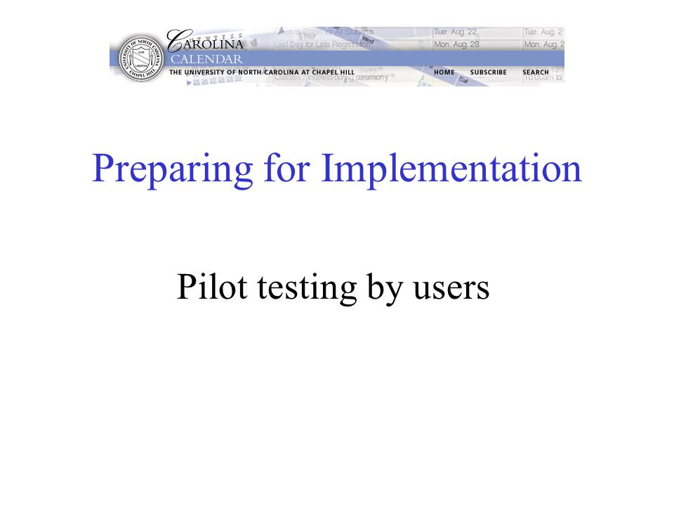 Preparing for Implementation Pilot testing by users