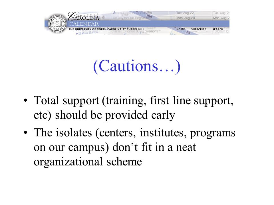 (Cautions…) Total support (training, first line support, etc) should be provided early The isolates (centers, institutes, programs on our campus) don't fit in a neat organizational scheme