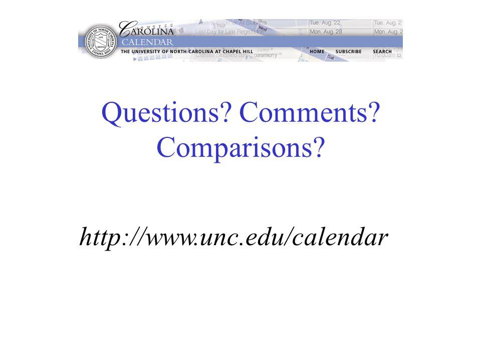 Questions? Comments? Comparisons? http://www.unc.edu/calendar