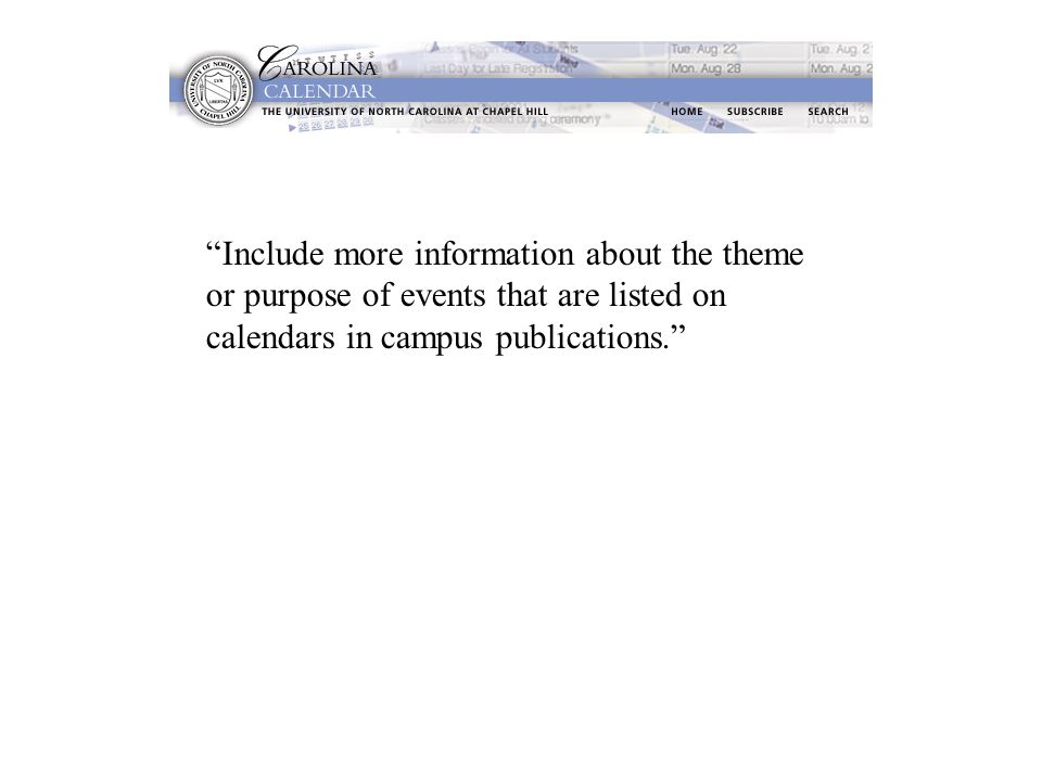 """""""Include more information about the theme or purpose of events that are listed on calendars in campus publications."""""""
