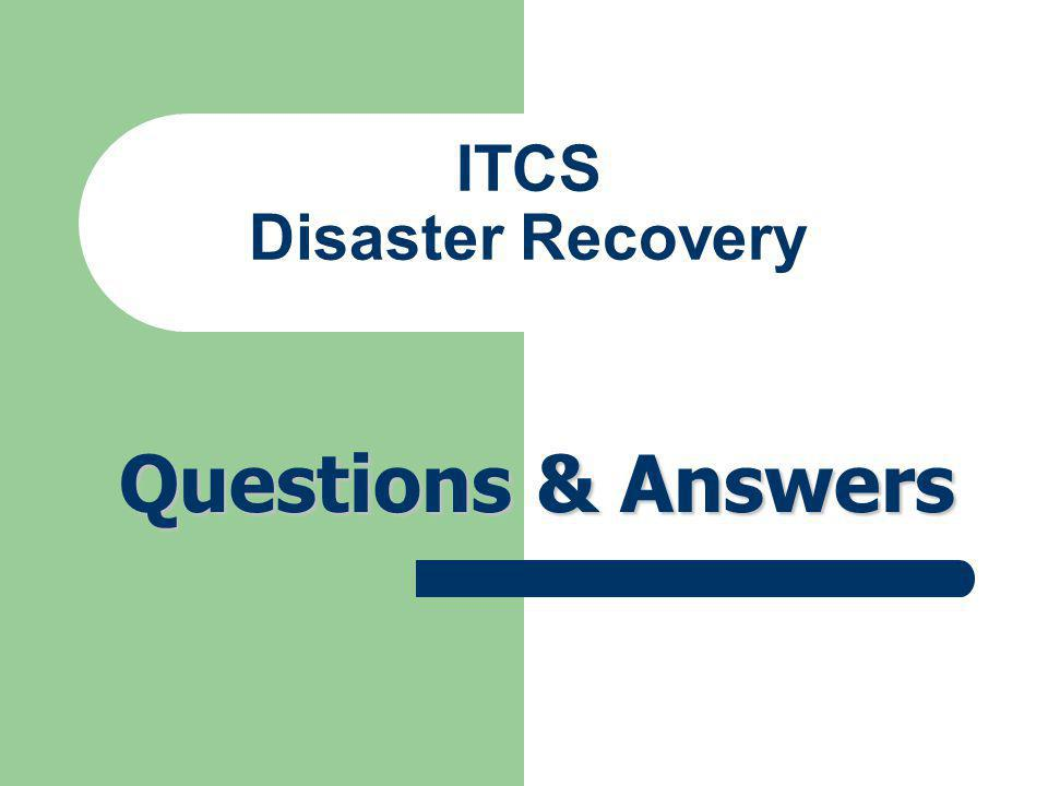 ITCS Disaster Recovery Questions & Answers