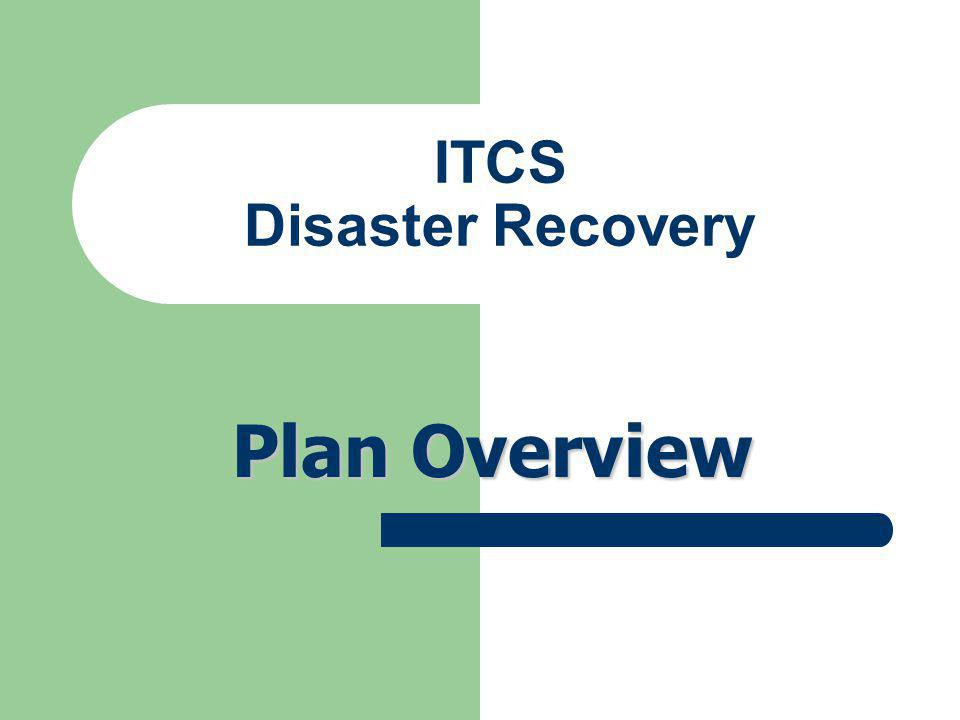 ITCS Disaster Recovery Plan Overview