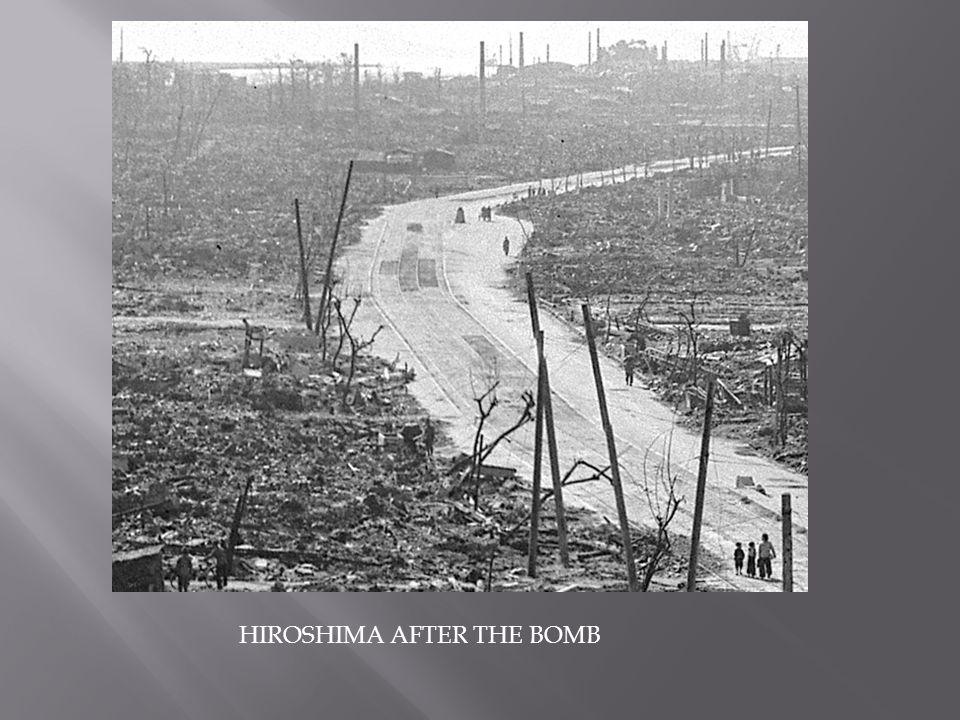 HIROSHIMA AFTER THE BOMB