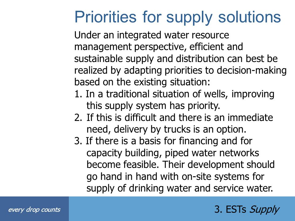 Priorities for supply solutions Under an integrated water resource management perspective, efficient and sustainable supply and distribution can best