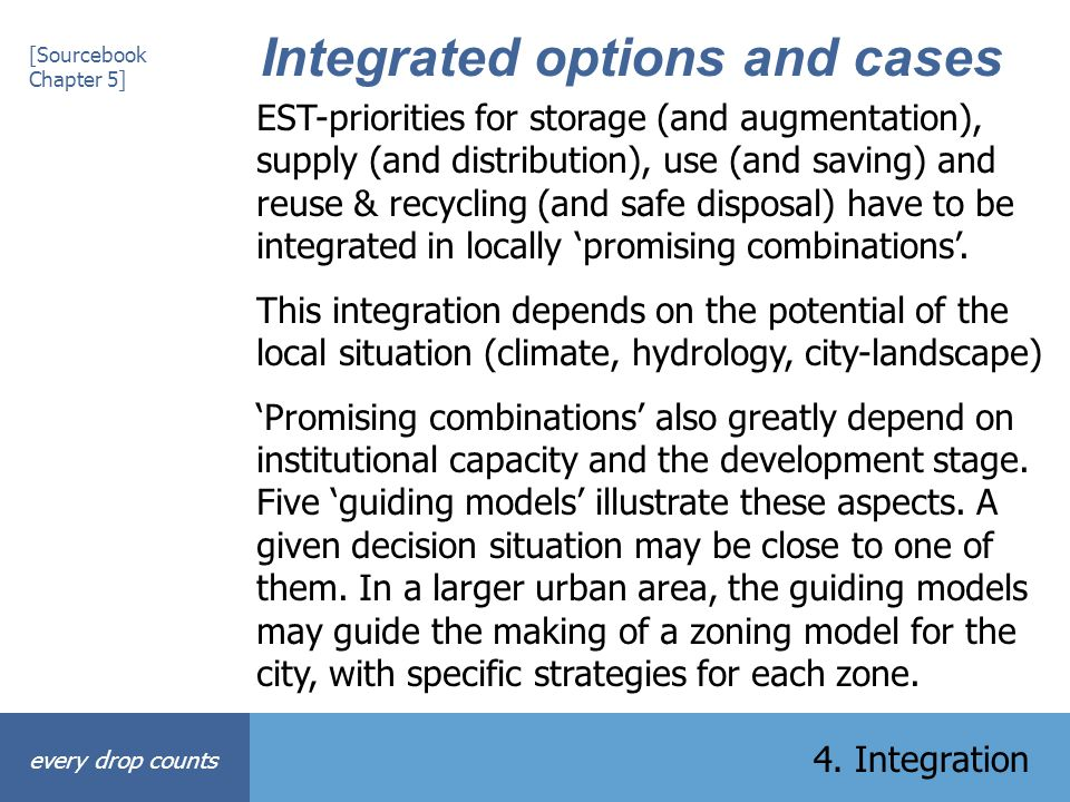 Integrated options and cases [Sourcebook Chapter 5] every drop counts 4. Integration EST-priorities for storage (and augmentation), supply (and distri