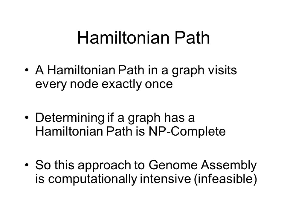 Hamiltonian Path A Hamiltonian Path in a graph visits every node exactly once Determining if a graph has a Hamiltonian Path is NP-Complete So this app