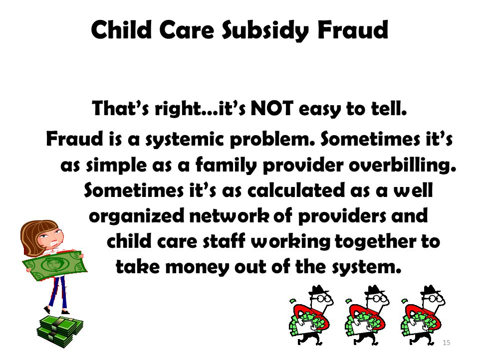 Child Care Subsidy Fraud That's right…it's NOT easy to tell.