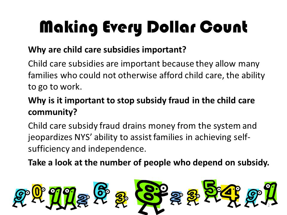The New York State Office of Children and Family Services (OCFS) oversees child care subsidies funded under the New York State Child Care Block Grant.