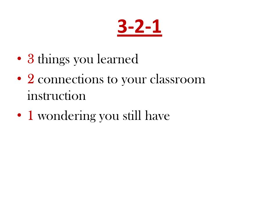 3-2-1 3 things you learned 2 connections to your classroom instruction 1 wondering you still have