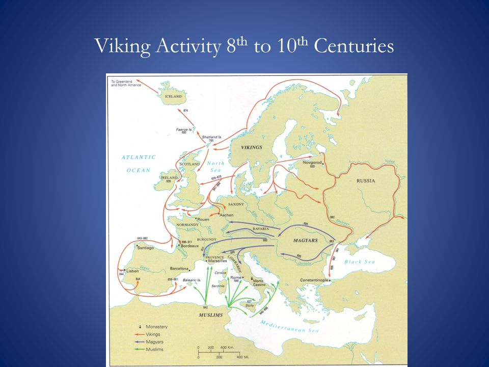 Viking Activity 8 th to 10 th Centuries