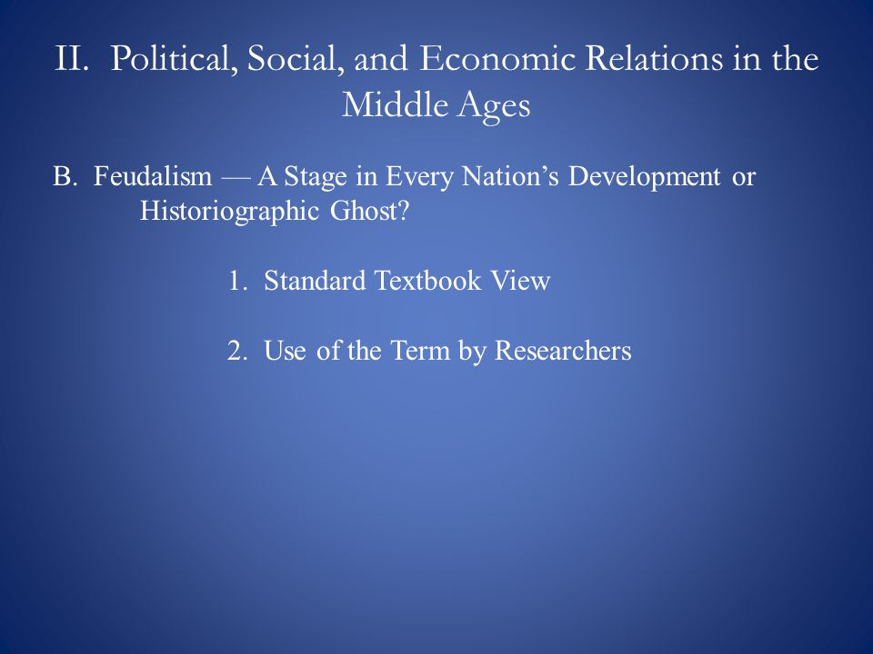 II.Political, Social, and Economic Relations in the Middle Ages B.