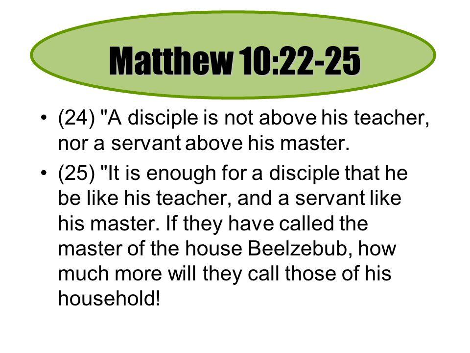 Matthew 10:22-25 (24)