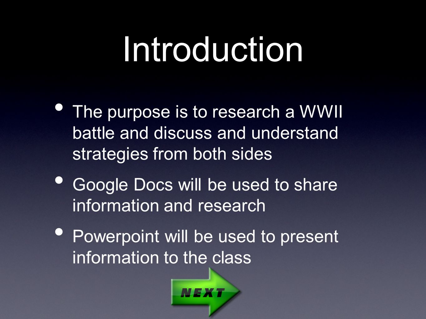 Introduction The purpose is to research a WWII battle and discuss and understand strategies from both sides Google Docs will be used to share informat