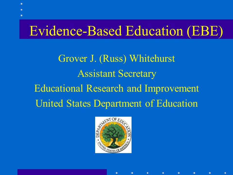 Evidence-Based Education (EBE) Grover J.