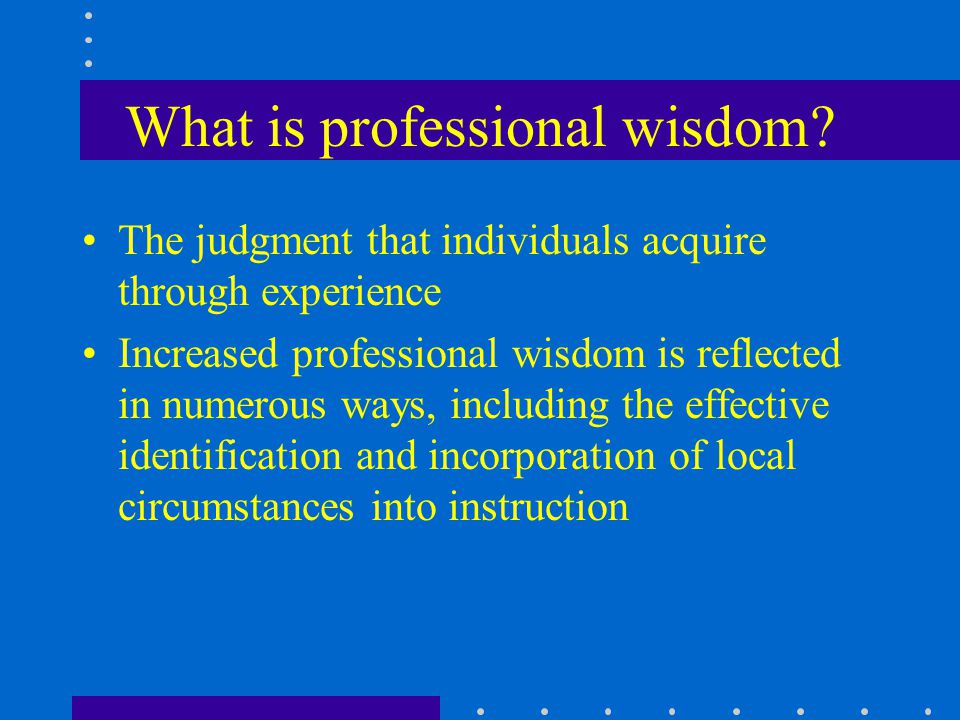 What is professional wisdom.