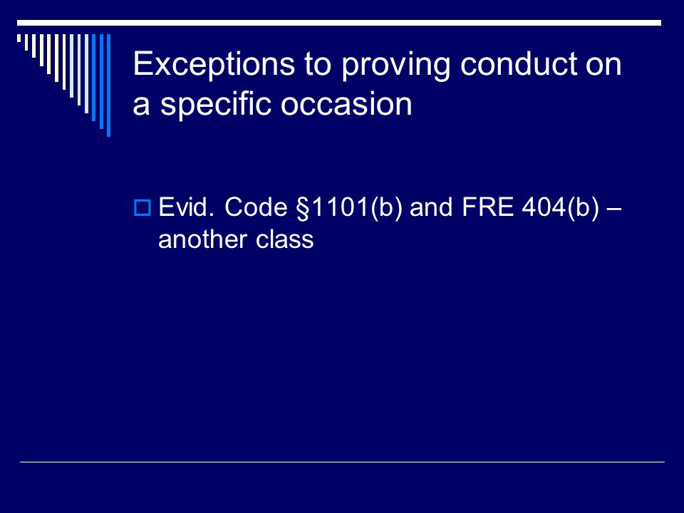 Exceptions to proving conduct on a specific occasion  Evid.