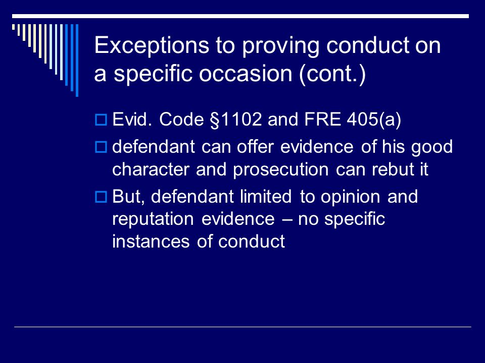 Exceptions to proving conduct on a specific occasion (cont.)  Evid.
