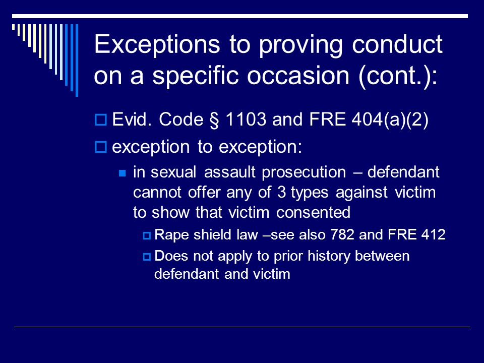 Exceptions to proving conduct on a specific occasion (cont.):  Evid.