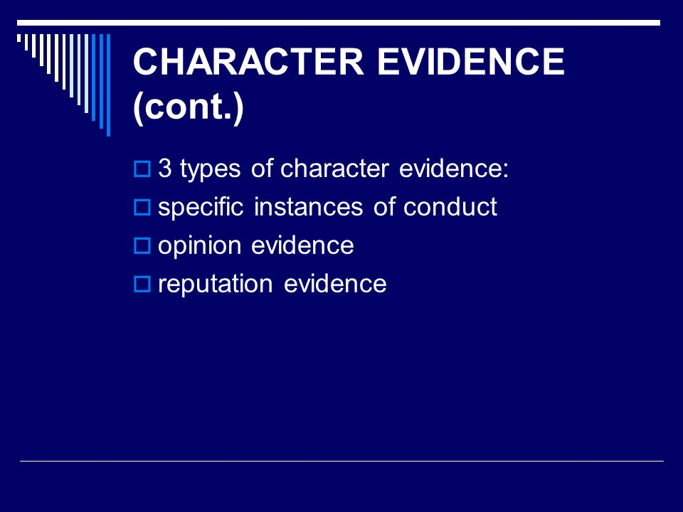 Exceptions to proving conduct on a specific occasion (cont.):  character at issue in litigation:  1.
