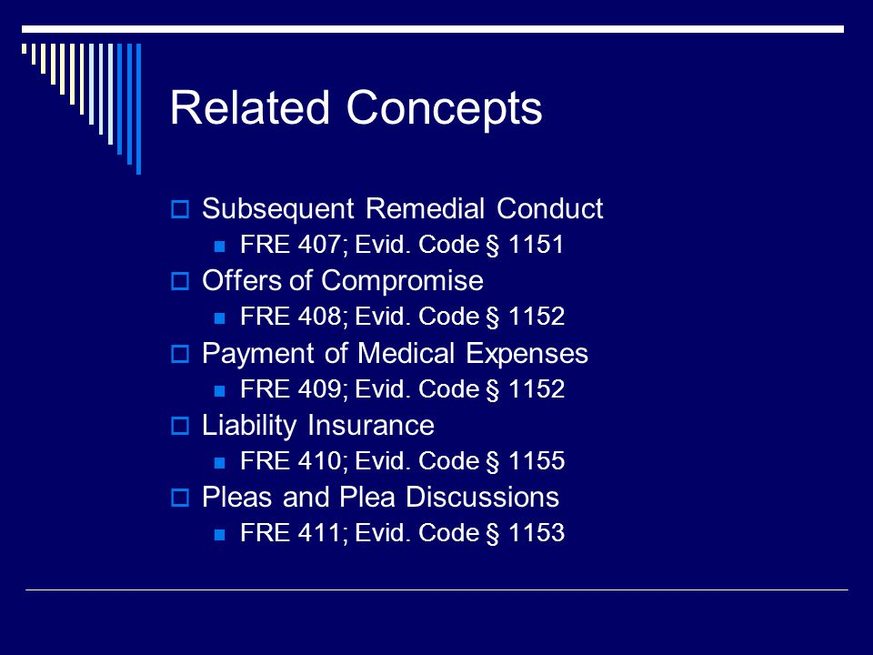 Related Concepts  Subsequent Remedial Conduct FRE 407; Evid.