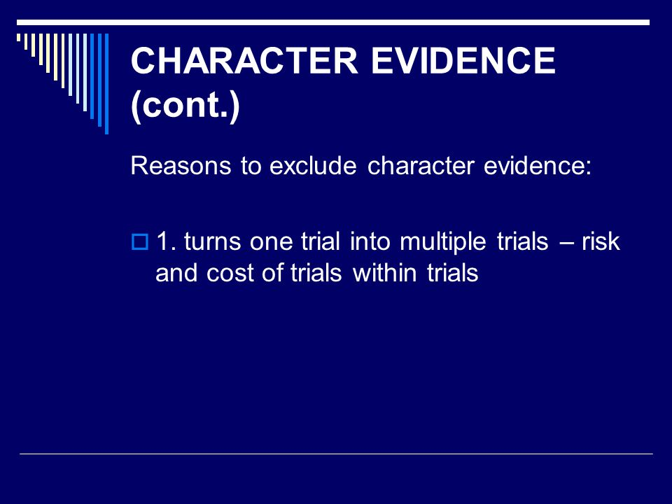 Exceptions to proving conduct on a specific occasion (cont.):  character at issue in litigation:  3.