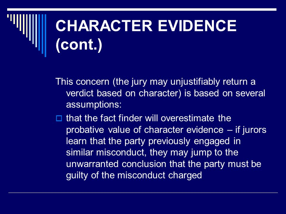 Exceptions to proving conduct on a specific occasion (cont.):  character at issue in litigation:  6.