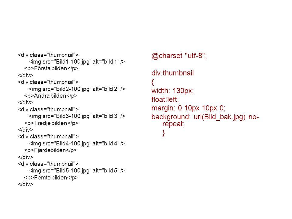 Första bilden Andra bilden Tredje bilden Fjärdebilden Femte bilden @charset