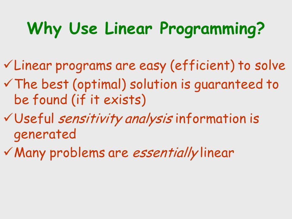 Why Use Linear Programming.