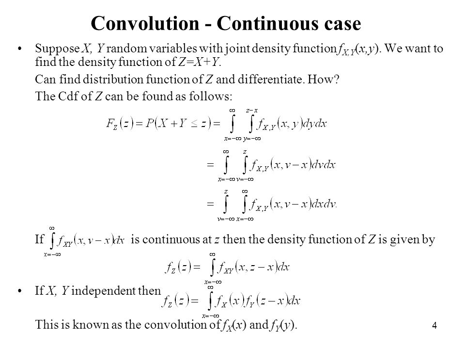 4 Convolution - Continuous case Suppose X, Y random variables with joint density function f X,Y (x,y).