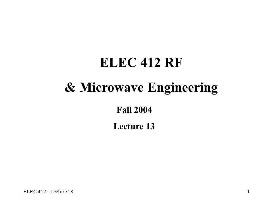 ELEC 412 - Lecture 1312 Filter Realization Example 5 th order 0.5 dB ripple Chebyshev LPF g 1 = g 5 = 1.7058, g 2 = g 4 = 1.2296, g 3 = 2.5408, g 6 =1.0