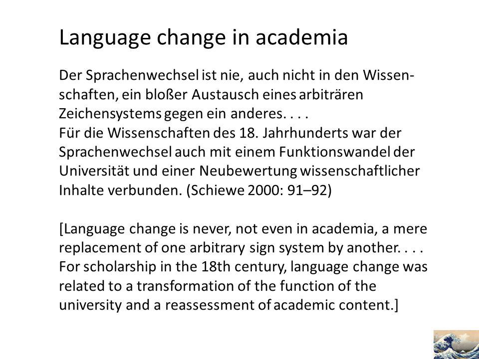 Language change in academia Der Sprachenwechsel ist nie, auch nicht in den Wissen- schaften, ein bloßer Austausch eines arbiträren Zeichensystems gege