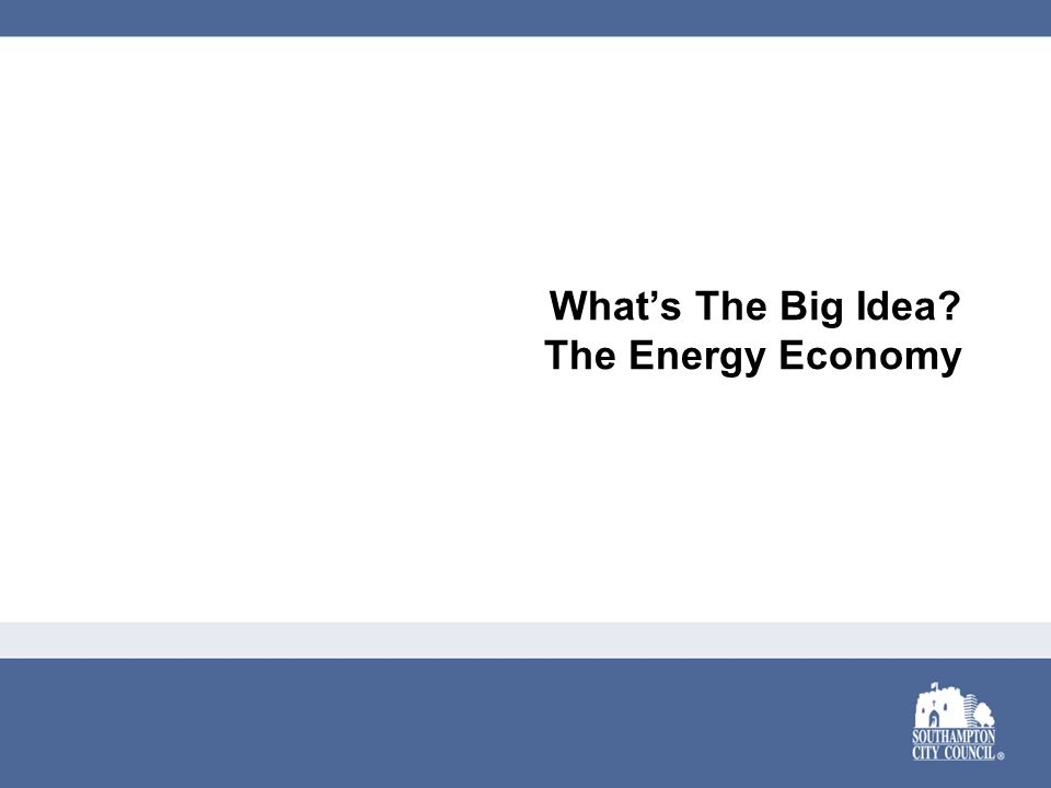 What's The Big Idea The Energy Economy