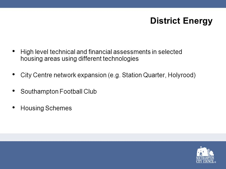 District Energy High level technical and financial assessments in selected housing areas using different technologies City Centre network expansion (e.g.